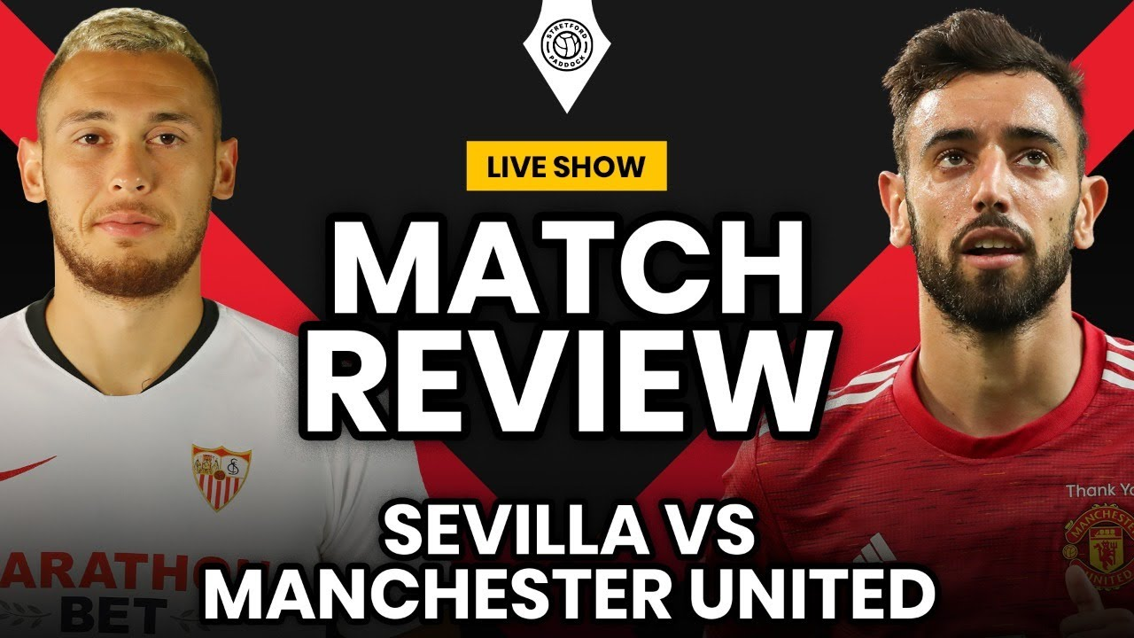 Sevilla Vs Manchester United Europa League Match Review Youtube