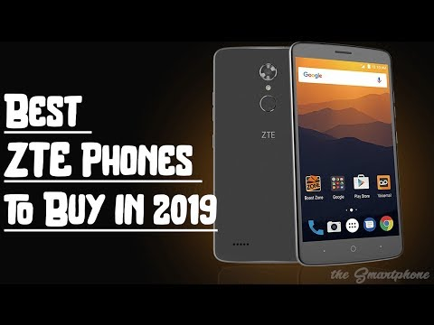6 Best ZTE Phones to Buy in 2019