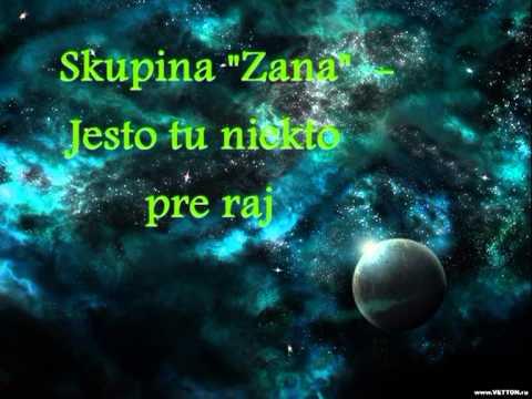 Skupina Zana - Jesto tu niekto pre raj