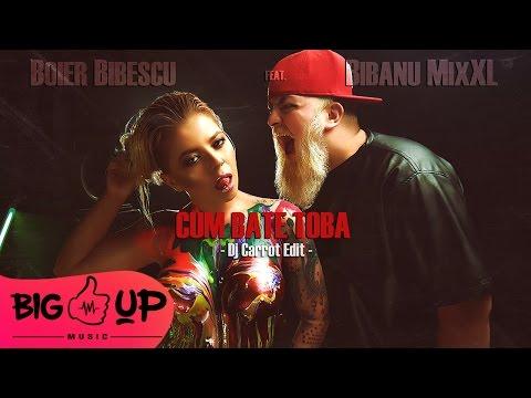 Boier Bibescu feat. Bibanu MixXL - Cum Bate Toba   Dj Carrot Edit