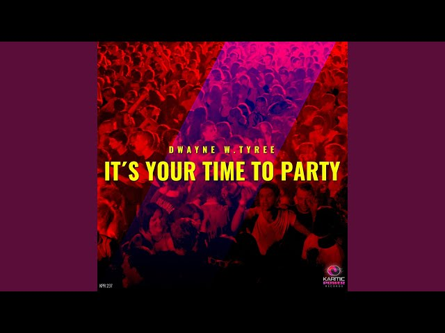 It's Your Time to Party (Club Mix)