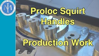 Production Work - Squirt Handles