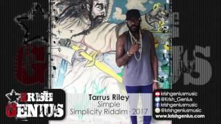 Tarrus Riley - Simple [Simplicity Riddim] February 2017