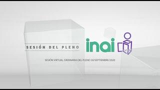 Sesión Virtual Ordinaria del Pleno del INAI Correspondiente al 30 de septiembre de 2020