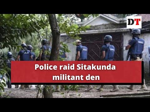Police raid Sitakunda militant den