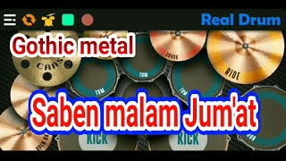 Download Lagu SABEN MALAM JUM'AT SHOLAWAT  GOTHIC METAL || COVER REAL DRUM mp3