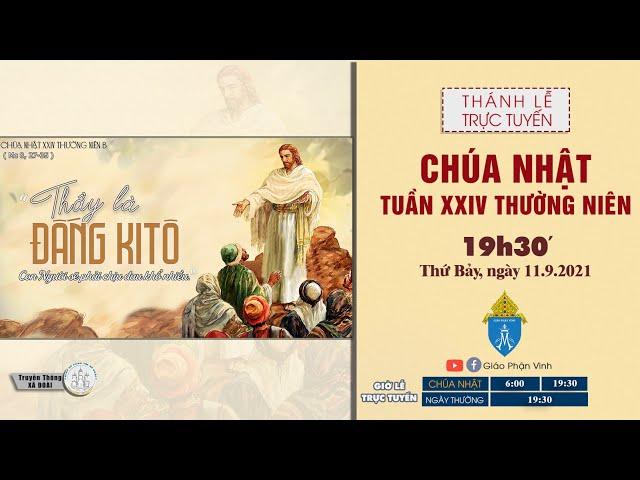 🔴Trực Tuyến Thánh Lễ | CHÚA NHẬT XXIV THƯỜNG NIÊN | 19h30', Thứ 7 ngày 11.9.2021 | Giáo Phận Vinh