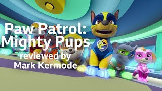 Paw Patrol: Mighty Pups reviewed by Mark Kermode