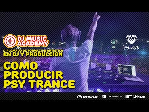 Como Producir Psytrance - DJ Music Academy
