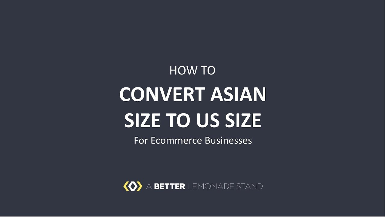 How To Convert Asian Size To Us Size For Ecommerce Businesses
