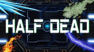Deadly Traps Everywhere! | Half Dead w/Hobrick