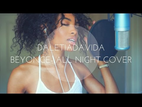 Beyonce - All Night (Cover) | DaletiaDavida