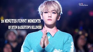 10 MINUTES FUNNY MOMENTS OF BYUN BAEKHYUN'S SILLINESS