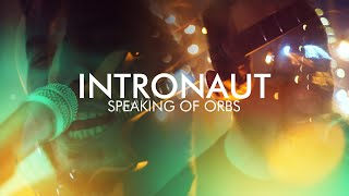 Intronaut - Speaking of Orbs (OFFICIAL VIDEO)