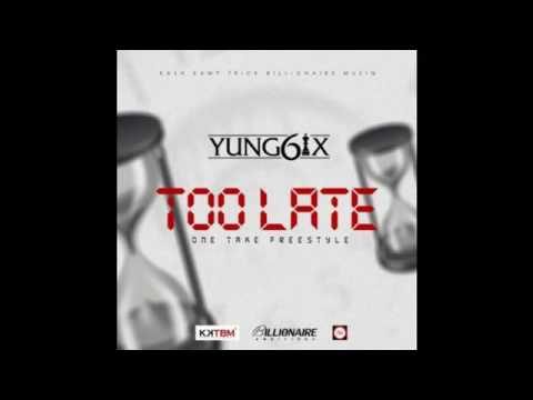 Yung6ix –  Too Late NEW MUSIC 2016360p
