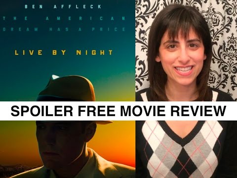 LIVE BY NIGHT - Official Movie Review Spoiler Free//Ben Affleck, Zoe Saldana, Chris Cooper