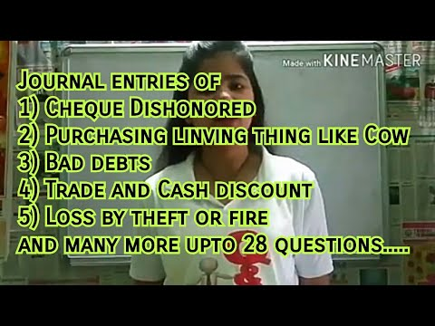 Journalise Cheque dishonored, Loss by theft or fire, Bad debts etc| Chap-8 Journal and Ledger Part 1