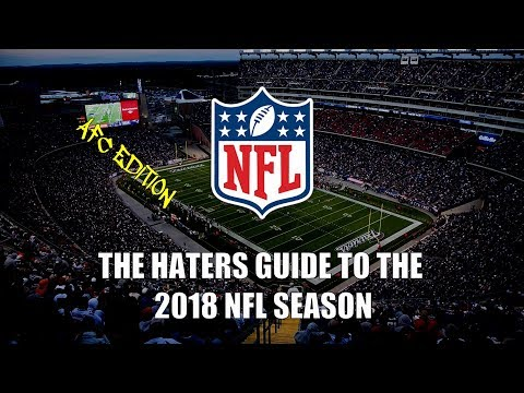 The Haters Guide to the 2018 NFL Season: AFC Edition