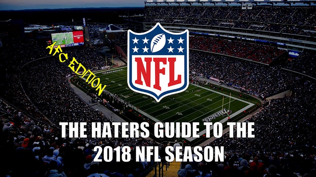 the-haters-guide-to-the-2018-nfl-season-afc-edition