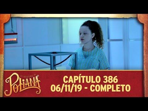 As Aventuras De Poliana | Capítulo 386 - 06/11/19, Completo