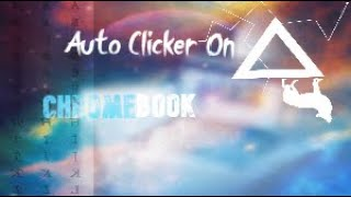 How To Get A AutoClicker On ChromeBook (Updated)