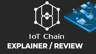 IoT Chain (ITC) Introduction / Explainer / Review - Better than IOTA, VeChain, (Tangle) ?