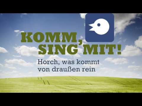 """Komm, Sing Mit! Volkslieder - """"Horch, was kommt von draußen rein"""""""