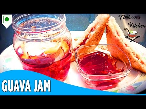 Guava Jam Recipe   How To Make Guava Jam at home   Recipe in Hindi by Farheen Khan