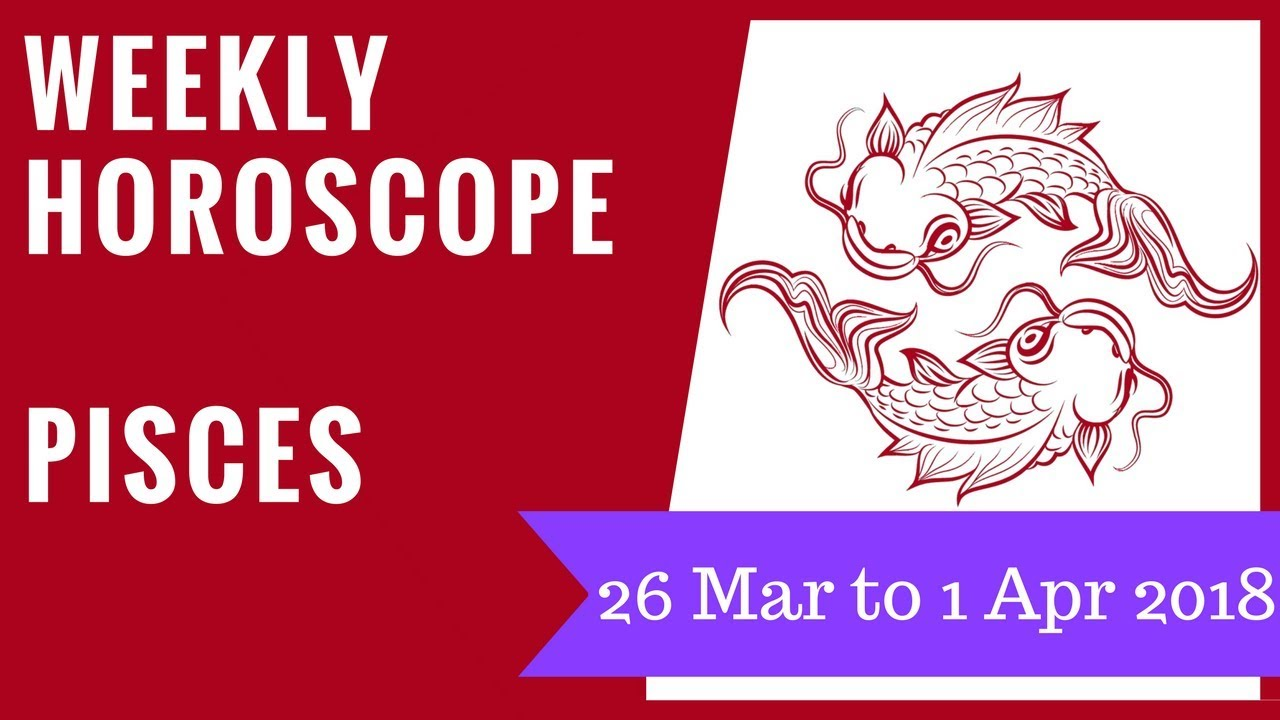 horoscope march 26 pisces or pisces