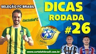 EM BUSCA DA MITAGEM! Dicas da 26ª Rodada do Cartola FC 2018 - Seleção FC Brasil