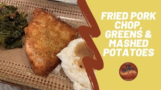 Fried Pork Chop, Classic Greens, Mashed Potatoes & Gravy, Lard and Parts of a Pig (#813)