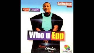 Remi Aluko - Who U Epp