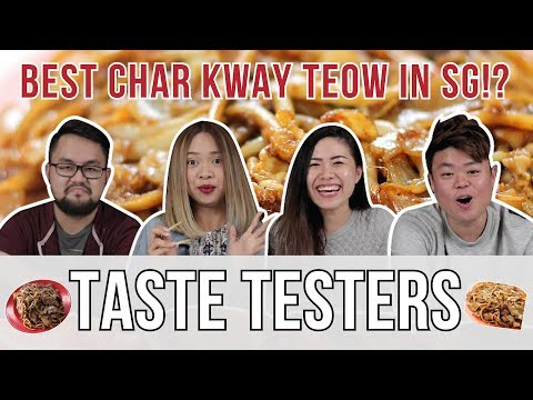 BEST CHAR KWAY TEOW IN SINGAPORE!? | Taste Testers | EP 36