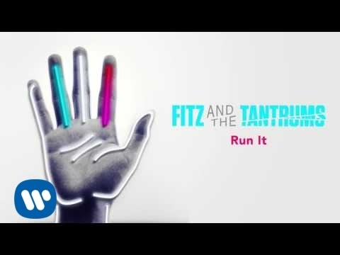 Fitz And The Tantrums - Run It [Official Audio]