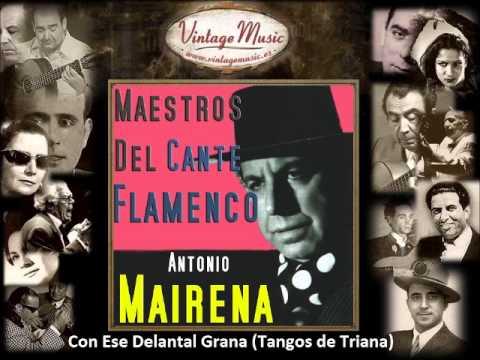 Antonio Mairena - Con Ese Delantal Grana (Tangos de Triana) (Flamenco Masters)