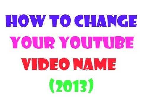 how to change youtube video name
