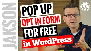 How to Add a Pop Up Opt In for Free - WordPress Popup Plugin Tutorial 2017