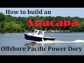 How to Build an Anacapa Offshore Power Dory
