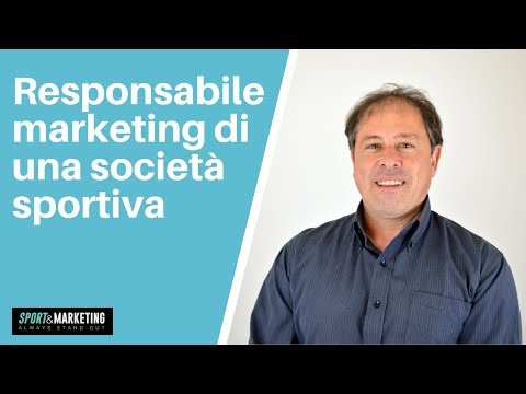 Responsabile marketing: chi è la persona più adatta per la tua società sportiva?