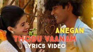 Cover images Thodu vaanam lyrics-Anegan✍️Durga, Hariharan and Shakthisree Gopalan✍️GS MUSIC