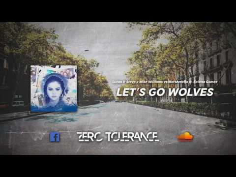 Lucas & Steve X Mike Williams Vs Marshmello Ft. Selena Gomez  - Let's Go Wolves