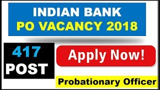 New Recruitment || INDIAN BANK PO 2018 || 417 PO Vacancy Out