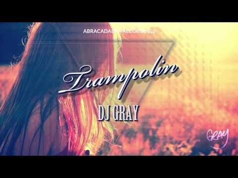 DJ Gray - Trampolin (Original Mix)