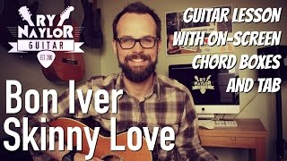 Skinny Love Guitar Lesson (Bon Iver) Acoustic Guitar Tutorial