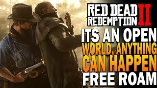 It's An Open World, Anything Can Happen - Red Dead Redemption 2 Free Roam Video