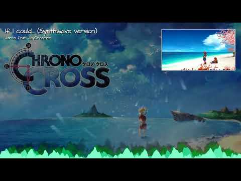 """Chrono Cross remix - """"If I could..."""" [Synthwave version] (Reminiscence)"""