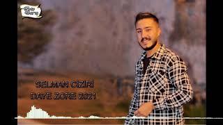 SELMAN CİZİRİ /DAYE ZORE/ OFFICİAL AUDİO YENİ 2021