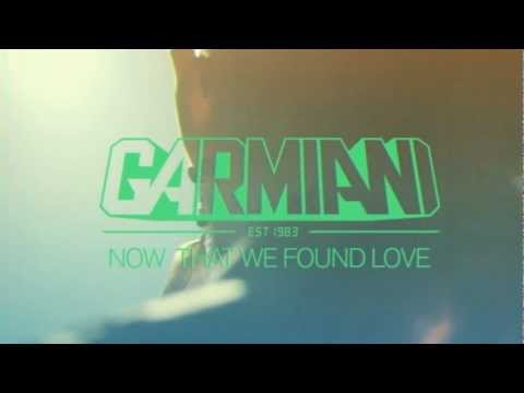 Garmiani - Now That We Found Love (Official)