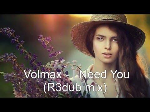 Volmax   I Need You (R3dub mix)