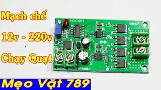 Mạch chế 12V lên 220V bằng biến áp 12V CHẠY ĐƯỢC QUẠT (Zalo 0355 774 789)